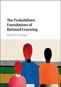 The Probabilistic Foundations of Rational Learning | Huttegger, Simon M. (university of California, Irvine) |