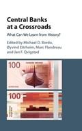 Central Banks at a Crossroads   Michael Bordo ; Oyvind Eitrheim ; Marc Flandreau ; Jan Fredrik Qvigstad  