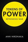 Tokens of Power | Hironaka, Ann (university of California, Irvine) |