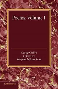 Poems: Volume 1 | George Crabbe ; Adolphus William Ward |