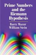 Prime Numbers and the Riemann Hypothesis | Mazur, Barry (harvard University, Massachusetts) ; Stein, William (university of Washington) |