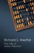 The Life of Isaac Newton | Richard S. Westfall |
