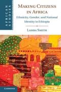 Making Citizens in Africa | Smith, Lahra (georgetown University, Washington Dc) |