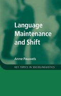 Language Maintenance and Shift | Pauwels, Anne (school of Oriental and African Studies, University of London) |