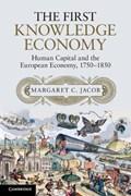 The First Knowledge Economy | Jacob, Margaret C. (university of California, Los Angeles) |