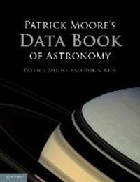 Patrick Moore's Data Book of Astronomy | London) Moore ; Robin Rees Patrick (british Astronomical Association |
