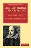 The Cambridge Shakespeare   William Shakespeare ; William George Clark ; William Aldis Wright  