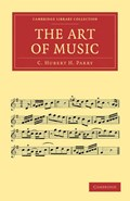 The Art of Music | C. Hubert H. Parry |