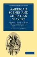 American Scenes and Christian Slavery | Ebenezer Thomas Davies |