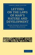Letters on the Laws of Man's Nature and Development | Henry George Atkinson ; Harriet Martineau |