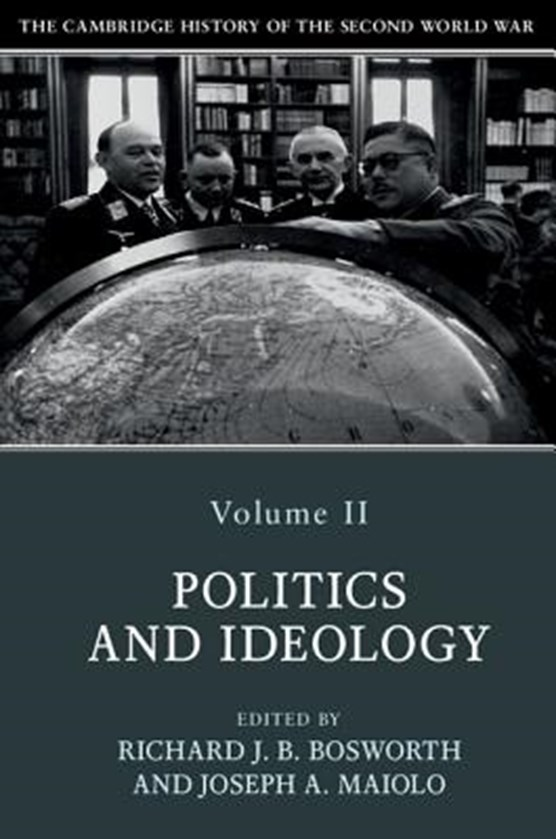 The Cambridge History of the Second World War: Volume 2, Politics and Ideology
