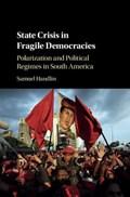 State Crisis in Fragile Democracies | Samuel (university of Utah) Handlin |