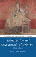 Introspection and Engagement in Propertius   Jonathan (university of Tasmania) Wallis  