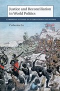Justice and Reconciliation in World Politics | Lu, Catherine (mcgill University, Montreal) |