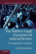 The Politico-Legal Dynamics of Judicial Review   Roux, Theunis (university of New South Wales, Sydney)  