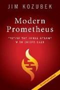 Modern Prometheus | James (massachusetts Institute of Technology) Kozubek |
