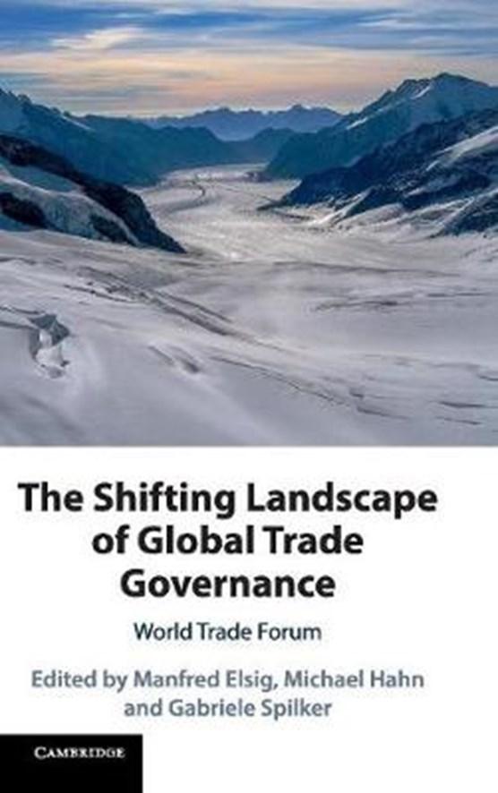 The Shifting Landscape of Global Trade Governance