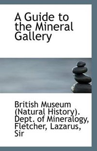 A Guide to the Mineral Gallery | Museum (natural History) Dept of Miner |