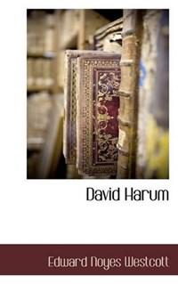 David Harum | Edward Noyes Westcott |