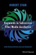 Keywords in Subversive Film / Media Aesthetics   Stam, Robert ; Porton, Richard ; Goldsmith, Leo  