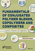 Fundamentals of Conjugated Polymer Blends, Copolymers and Composites | Parveen Saini |