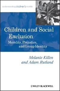 Children and Social Exclusion   Killen, Melanie ; Rutland, Adam  