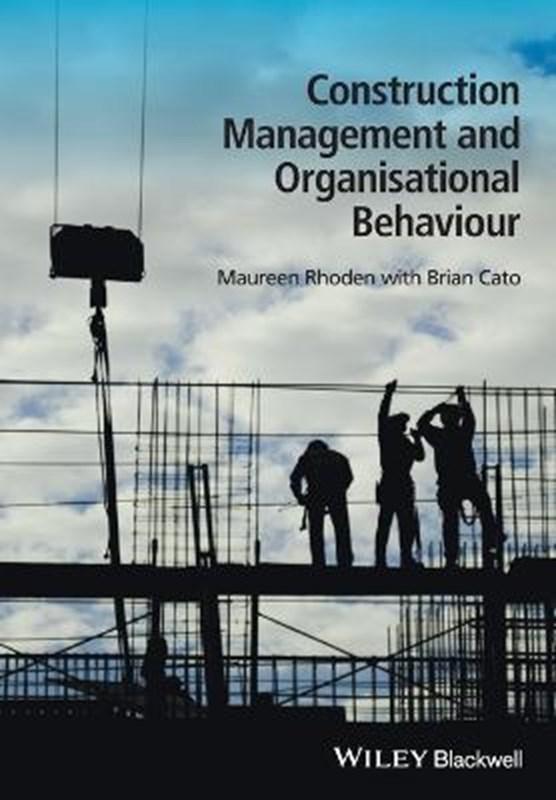 Construction Management and Organisational Behaviour