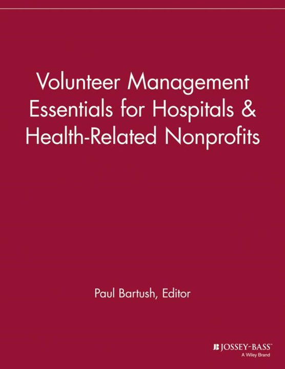 Volunteer Management Essentials for Hospitals and Health-Related Nonprofits