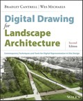 Digital Drawing for Landscape Architecture   Cantrell, Bradley ; Michaels, Wes  
