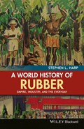 A World History of Rubber   Stephen L. Harp  