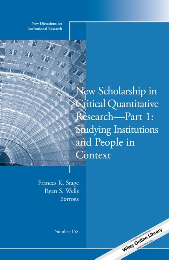 New Scholarship in Critical Quantitative Research, Part 1: Studying Institutions and People in Context