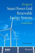 Design of Smart Power Grid Renewable Energy Systems   Ali Keyhani  