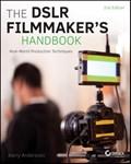 The DSLR Filmmaker's Handbook | Barry Andersson |