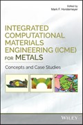 Integrated Computational Materials Engineering (ICME) for Metals   Mark F. Horstemeyer  