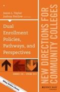 Dual Enrollment Policies, Pathways, and Perspectives   Taylor, Jason L. ; Pretlow, Joshua  