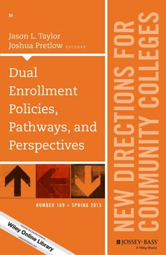 Dual Enrollment Policies, Pathways, and Perspectives