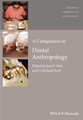 A Companion to Dental Anthropology | Irish, Joel D. ; Scott, G. Richard |