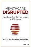 Healthcare Disrupted   Elton, Jeff ; O'riordan, Anne  