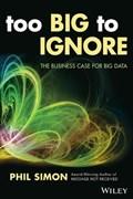 Too Big to Ignore | Phil Simon |