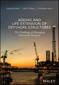 Ageing and Life Extension of Offshore Structures | Ersdal, Gerhard ; Sharp, John V. ; Stacey, Alexander |
