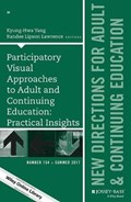 Participatory Visual Approaches to Adult and Continuing Education: Practical Insights | Kyung-Hwa Yang ; Randee Lipson Lawrence |