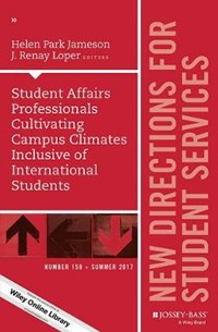 Student Affairs Professionals Cultivating Campus Climates Inclusive of International Students   Helen Jameson ; Renay Loper  