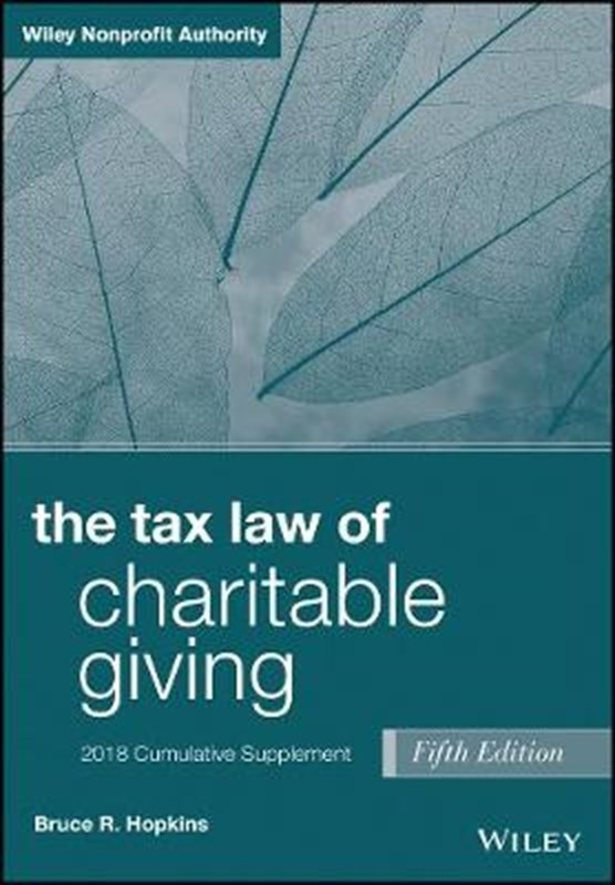 The Tax Law of Charitable Giving, 2018 Cumulative Supplement