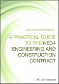 A Practical Guide to the NEC4 Engineering and Construction Contract | Michael Rowlinson |