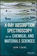 X-ray Absorption Spectroscopy for the Chemical and Materials Sciences   John Evans  
