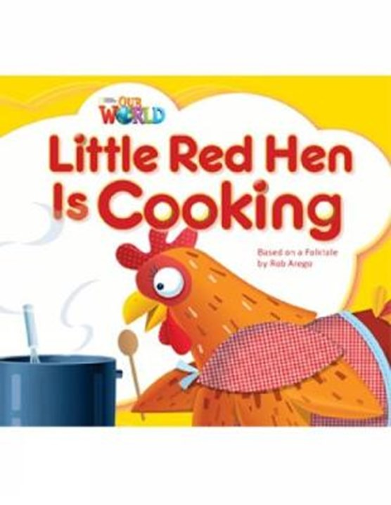 Our World Readers: Little Red Hen is Cooking