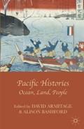 Pacific Histories   Armitage, Professor David ; Bashford, Alison  