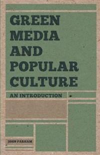 Green Media and Popular Culture   John Parham  