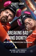 Breaking Bad and Dignity   Elliott Logan  
