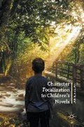 Character Focalization in Children's Novels   Don K. Philpot  
